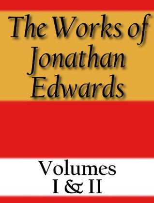 The Works Of Jonathan Edwards By