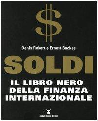 Soldi. Il libro nero della finanza internazionale