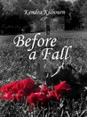 Before A Fall by Kendra Kilbourn