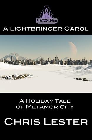 A Lightbringer Carol (Metamor City, #7)