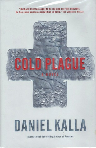 Cold Plague by Daniel Kalla