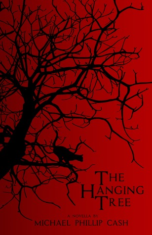 The Hanging Tree by Michael Phillip Cash