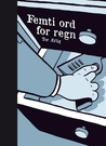 Femti ord for regn by Tor Ærlig