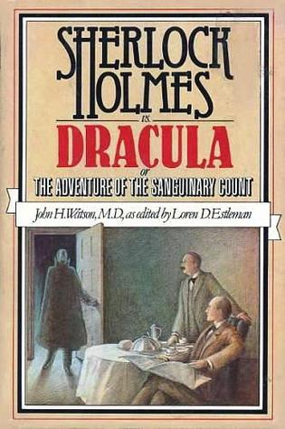 Ebook Sherlock Holmes vs. Dracula: The Adventure of the Sanguinary Count by Loren D. Estleman DOC!