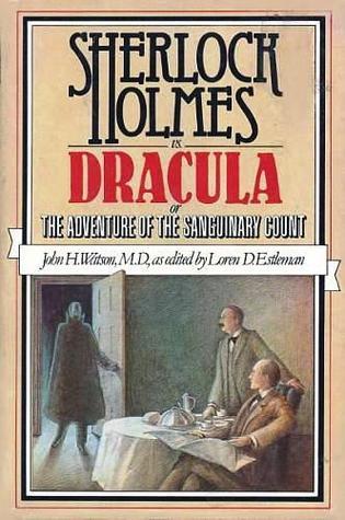 Ebook Sherlock Holmes vs. Dracula: The Adventure of the Sanguinary Count by Loren D. Estleman PDF!
