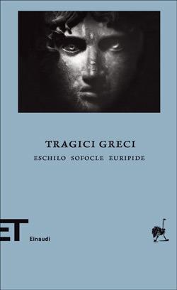 Tragici greci: Eschilo, Sofocle, Euripide