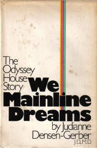 We Mainline Dreams; The Odyssey House Story