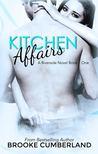 Kitchen Affairs (Riverside Trilogy, #1)