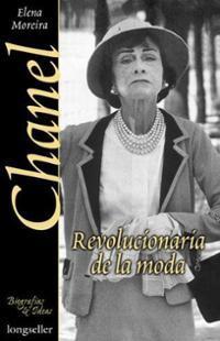 Chanel - Revolucionaria de La Moda