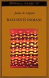 Racconti indiani by Jaime De Angulo