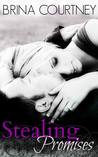 Stealing Promises by Brina Courtney