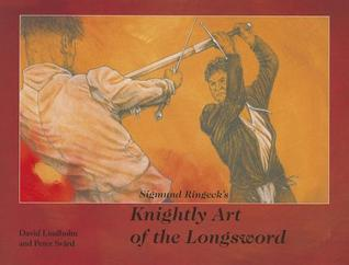 Sigmund Ringeck's Knightly Art of the Longsword por David Lindholm