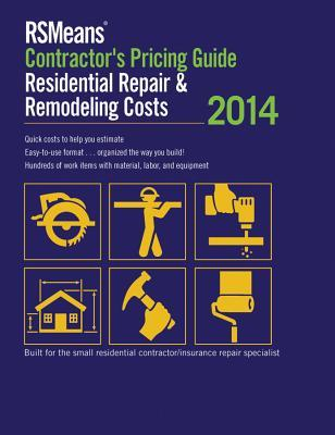 RSMeans Contractor's Pricing Guide: Residential Repair & Remodeling by RSMeans Engineering