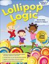 Lollipop Logic, Book 2, Grades K-2