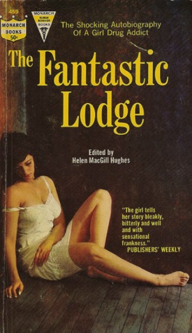 The Fantastic Lodge: The Shocking Autobiography of a Girl Addict