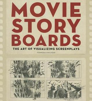 Movie Storyboards: The Art of Visualizing Screenplays