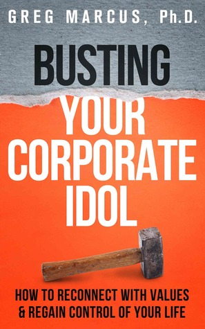 busting-your-corporate-idol-self-help-for-the-chronically-overworked