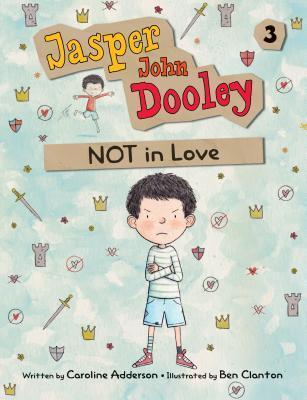 Jasper John Dooley: Not in Love (Jasper John Dooley, #3)
