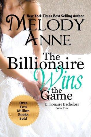 The Billionaire Wins the Game (Billionaire Bachelors, #1)