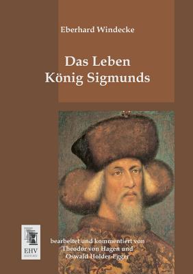 Das Leben Konig Sigmunds