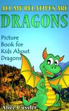 All My Relatives Are Dragons: Picture Book For Kids About Dragons