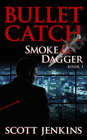 Bullet Catch (Smoke & Dagger, #1)
