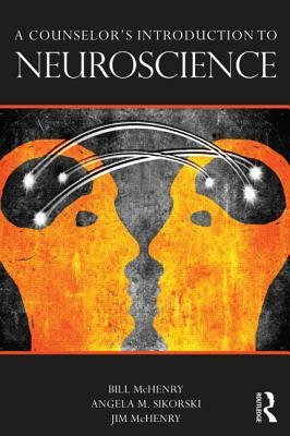 A Counselor S Introduction to Neuroscience by Bill McHenry