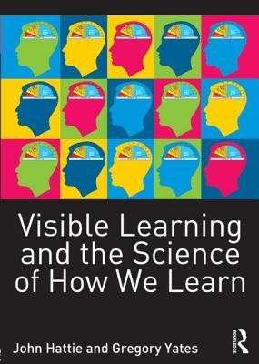 Visible Learning and the Science of How We Learn by John A.C. Hattie