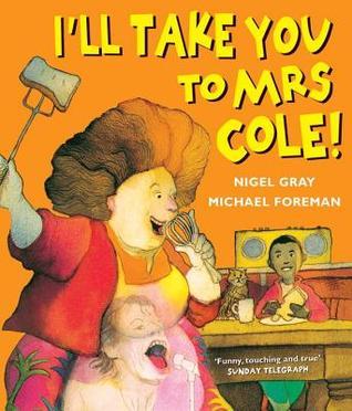 I'll Take You To Mrs Cole!