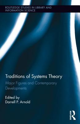 Traditions of Systems Theory by Darrell  P. Arnold