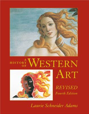 A History of Western Art by Laurie Schneider Adams