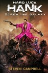 Screw The Galaxy by Steven  Campbell