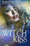 Witch Kiss (Blood and Snow, #20) (The Cindy Chronicles, #4)