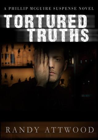 Tortured Truths (Phillip McGuire Suspense Novel, #1)