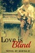 Love is Blind by S. Bueckert