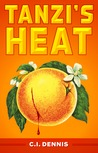 Tanzi's Heat by C.I. Dennis