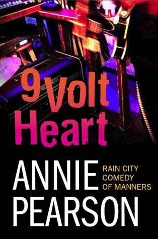 Nine Volt Heart: A Rain City Comedy of Manners
