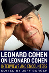 Leonard Cohen on Leonard Cohen by Jeff  Burger