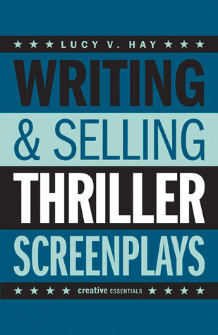 Writing Selling Thriller Screenplays