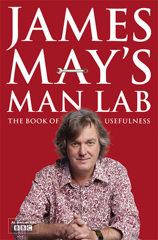 James May's Man Lab: The Book of Usefulness por James May, Will Maclean
