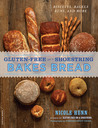 Gluten-Free on a Shoestring Bakes Bread by Nicole Hunn