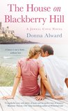 The House on Blackberry Hill by Donna Alward