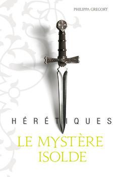 Le mystère Isolde (Hérétiques, #1)