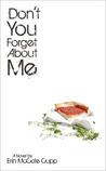 Don't You Forget About Me by Erin McCole Cupp