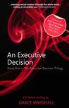An Executive Decision (The Executive Decision Trilogy, #1)