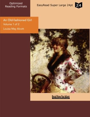 An Old-fashioned Girl, Vol 1 of 2