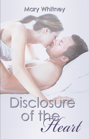 Disclosure of the Heart by Mary Whitney