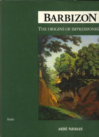 Barbizon: The Origins of Impressionism