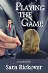 Playing the Game by Sara Rickover