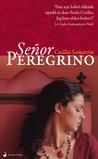 Señor Peregrino by Cecilia Samartin
